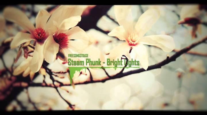 Steam Phunk – Bright Lights