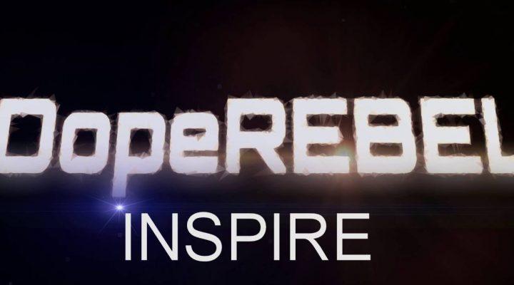 Inspire – DopeREBEL