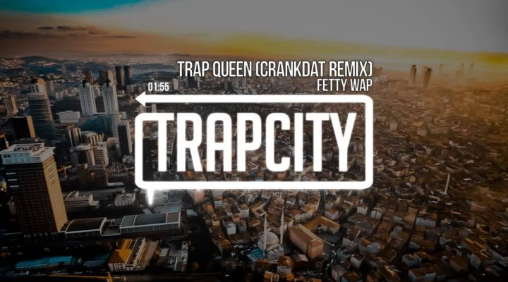Fetty Wap – Trap Queen (Crankdat Remix)